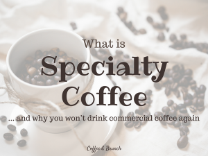 What-is-specialty-coffee-coffee-and-brunch